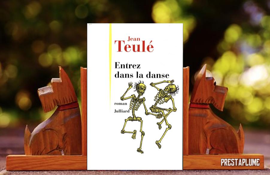 Entrez dans la danse, éditions julliard, chronique littéraire, Jean Teulé