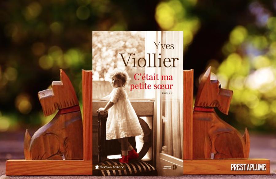 C'était ma petite sœur Yves Viollier Terres de France Roman